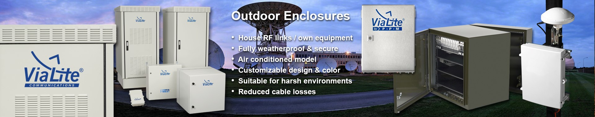 ViaLite Outdoor Enclosures: House RF links/own equipment, Fully weatherproof and secure, Air conditioned model...