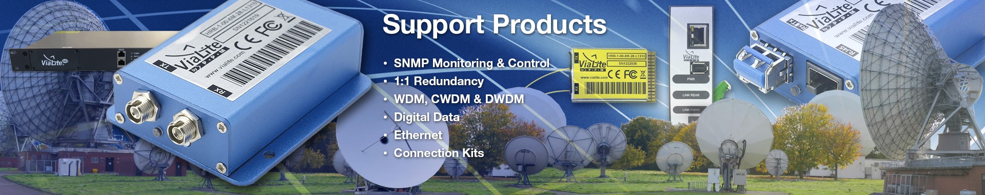 RF over fiber support products: SNMP M&C, 1:1 Redundancy...