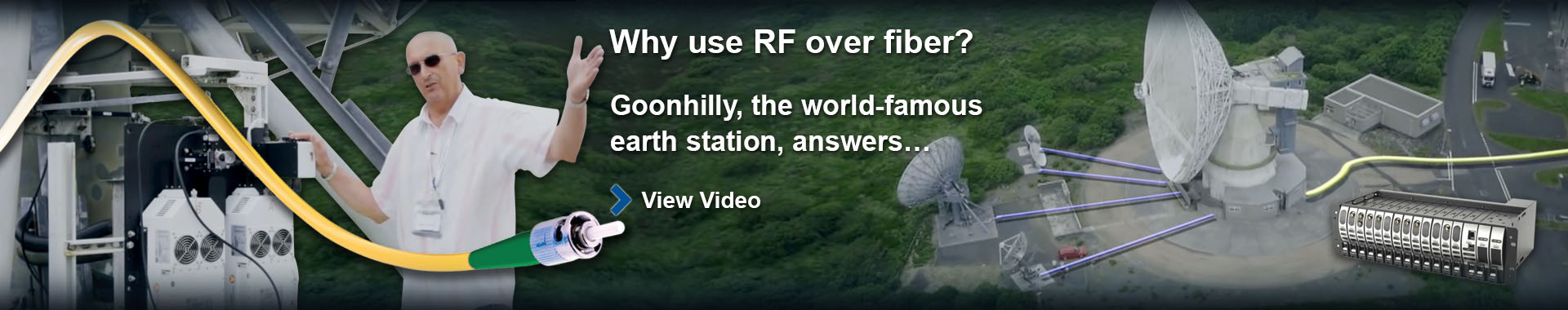 Goonhilly video slider: Why use RF over fiber?